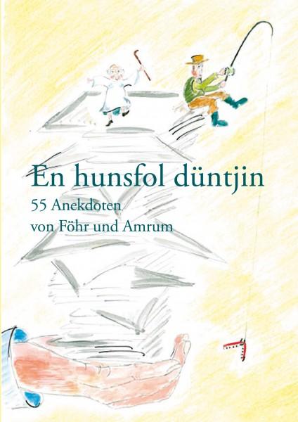 En hunsfol düntjin - 55 Anekdoten von Föhr und Amrum