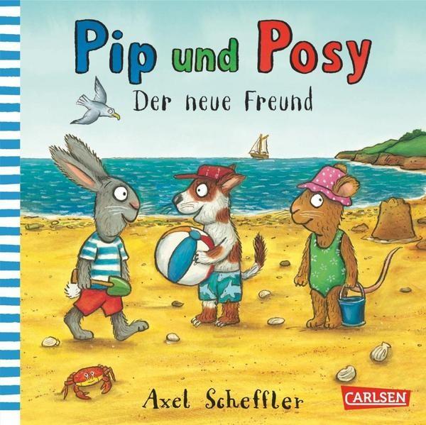 Pip und Posy - Der neue Freund - Axel Scheffler