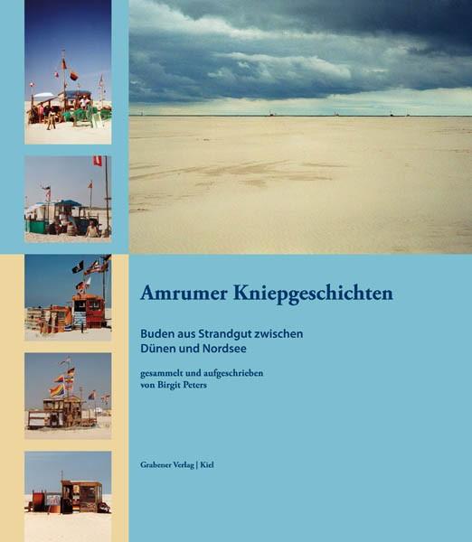Amrumer Kniepgeschichten - Buden aus Strandgut zwischen Dünen und Nordsee