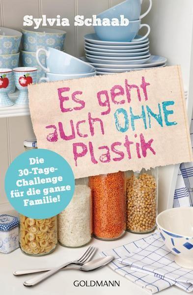 Es geht auch ohne Plastik - Die 30-Tage-Challenge für die ganze Familie