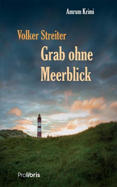 Volker Streiter - Grab ohne Meerblick (Ein Amrum-Krimi)
