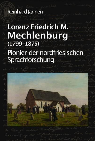 Lorenz Friedrich M. Mechlenburg (1799-1875) - Pionier der nordfriesischen Sprachforschung