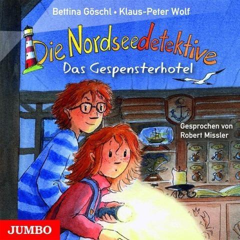 Die Nordseedetektive 2 - Das Gespensterhotel (Audio-CD) von Klaus-Peter Wolf & Bettina Göschl
