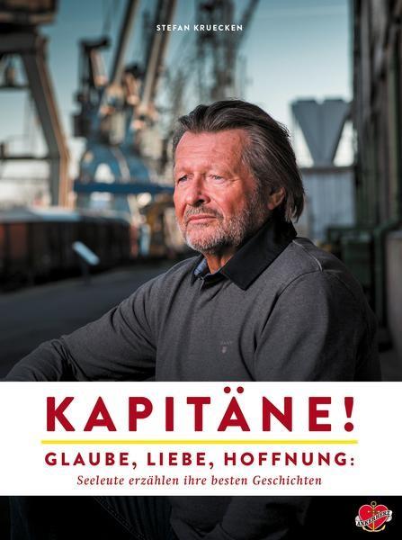 Kapitäne! Glaube, Liebe, Hoffnung: Seeleute erzählen ihre besten Geschichten
