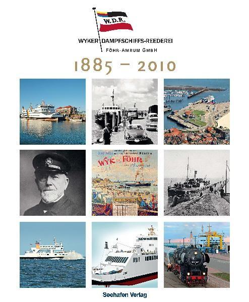 Wyker Dampfschiffs-Reederei 1885 - 2010