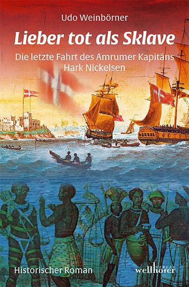 Lieber tot als Sklave - Die letzte Fahrt des Amrumer Kapitäns Hark Nickelsen