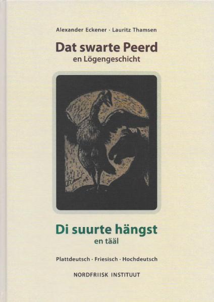 Dat swarte Peerd / Di suurte hängst (mit Audio-CD) plattdeutsch, friesisch, deutsch