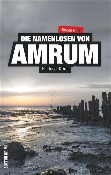 Jürgen Rath - Die Namenlosen von Amrum (Ein Amrum-Krimi)