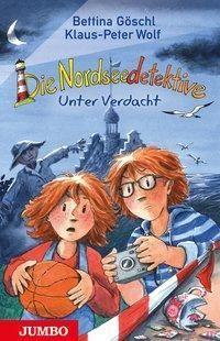 Die Nordseedetektive 6 - Unter Verdacht von Klaus-Peter Wolf & Bettina Göschl