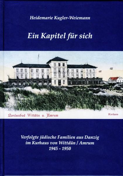 Ein Kapitel für sich - Verfolgte jüdische Familien aus Danzig im Kurhaus von Wittdün/Amrum 1945-1950
