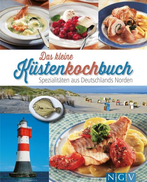 Das kleine Küstenkochbuch - Spezialitäten aus Deutschlands Norden