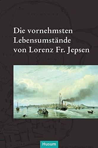 Die vornehmsten Lebensumstände von Lorenz Fr. Jepsen