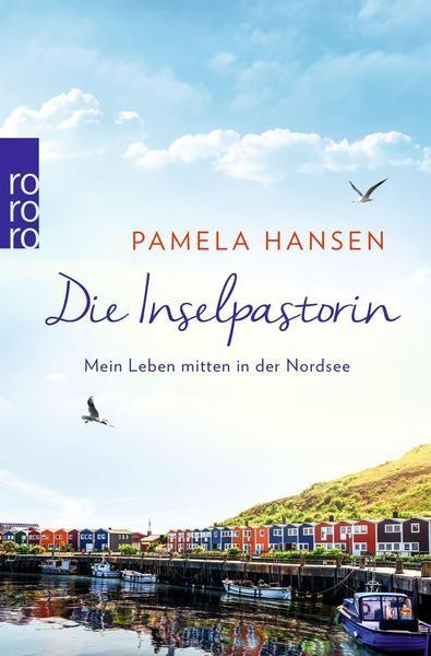 Die Inselpastorin - Mein Leben mitten in der Nordsee - Pamela Hansen