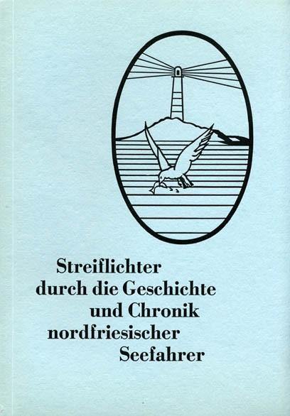 Streiflichter durch die Geschichte und Chronik nordfriesischer Seefahrer