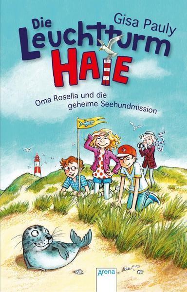 Die Leuchtturm-HAIE 1 - Oma Rosella und die geheime Seehundmission - Gisa Pauly