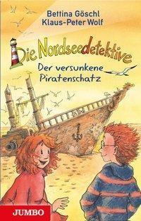 Die Nordseedetektive 5 - Der versunkene Piratenschatz von Klaus-Peter Wolf & Bettina Göschl
