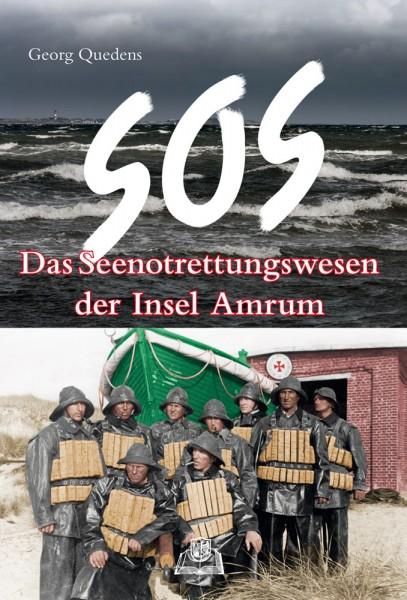 SOS - Das Seenotrettungswesen der Insel Amrum von Georg Quedens