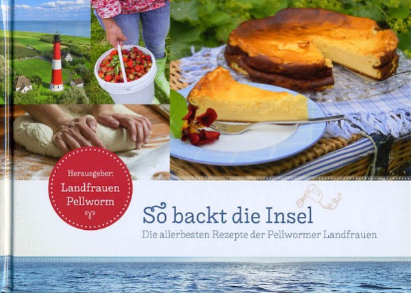 So backt die Insel - Landfrauen-Verein Pellworm