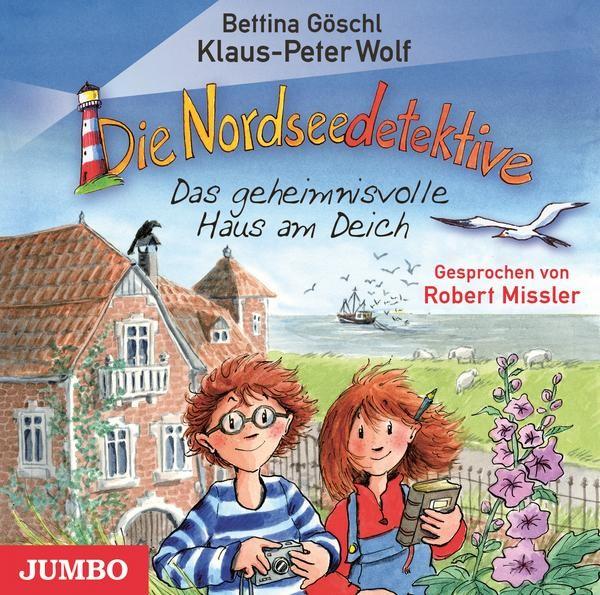 Die Nordseedetektive 1 - Das geheimnisvolle Haus am Deich (Audio) Klaus-Peter Wolf & Bettina Göschl