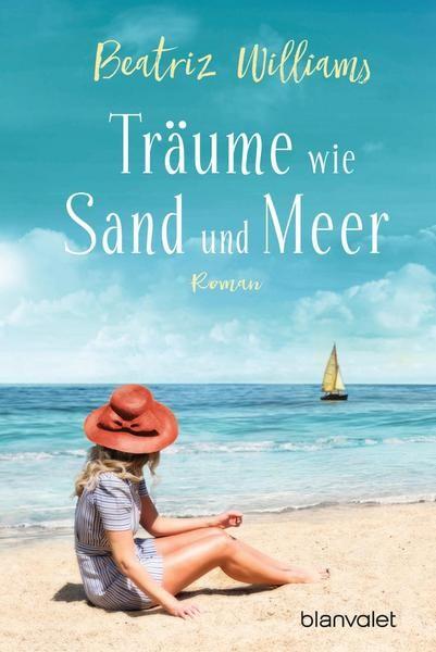 Beatriz Williams - Träume sind wie Sand am Meer