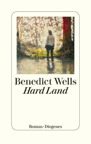 Hard Land - Benedict Wells