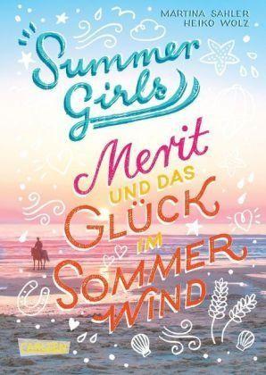 Summer Girls 3: Merit und das Glück im Sommerwind - Martina Sahler/Heiko Wolz