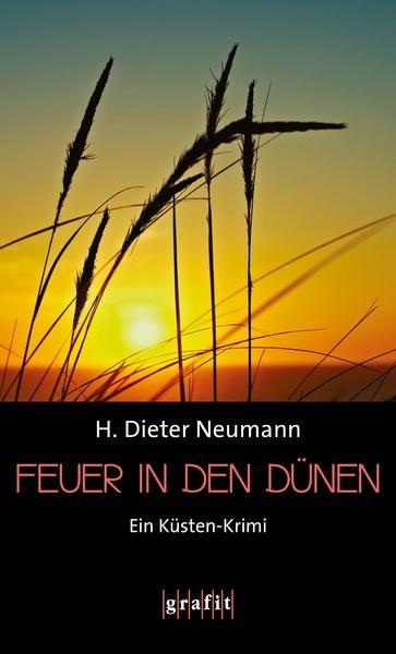 H.Dieter Neumann - Feuer in den Dünen (Ein Küsten-Krimi)
