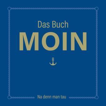 Das Buch MOIN - Na denn man tau