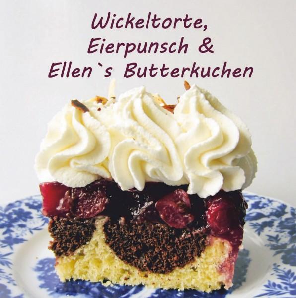 Wickeltorte, Eierpunsch & Ellen's Butterkuchen