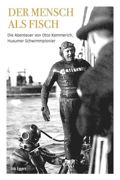 Der Mensch als Fisch - Die Abenteuer von Otto Kemmerich, friesischer Schwimmpionier