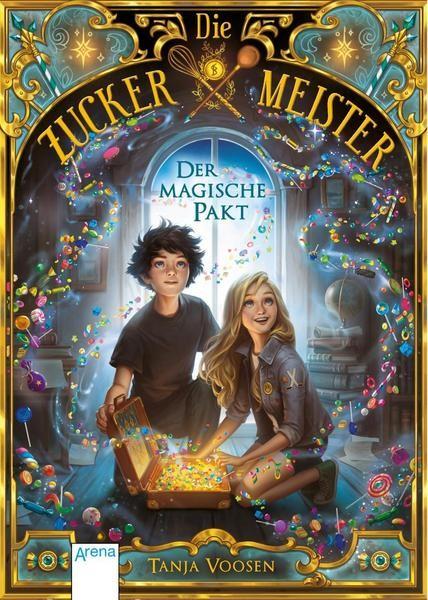 Die Zuckermeister 1: Der magische Pakt - Tanja Voosen